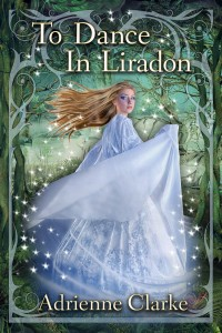To Dance In Liradon by Adrienne Clarke