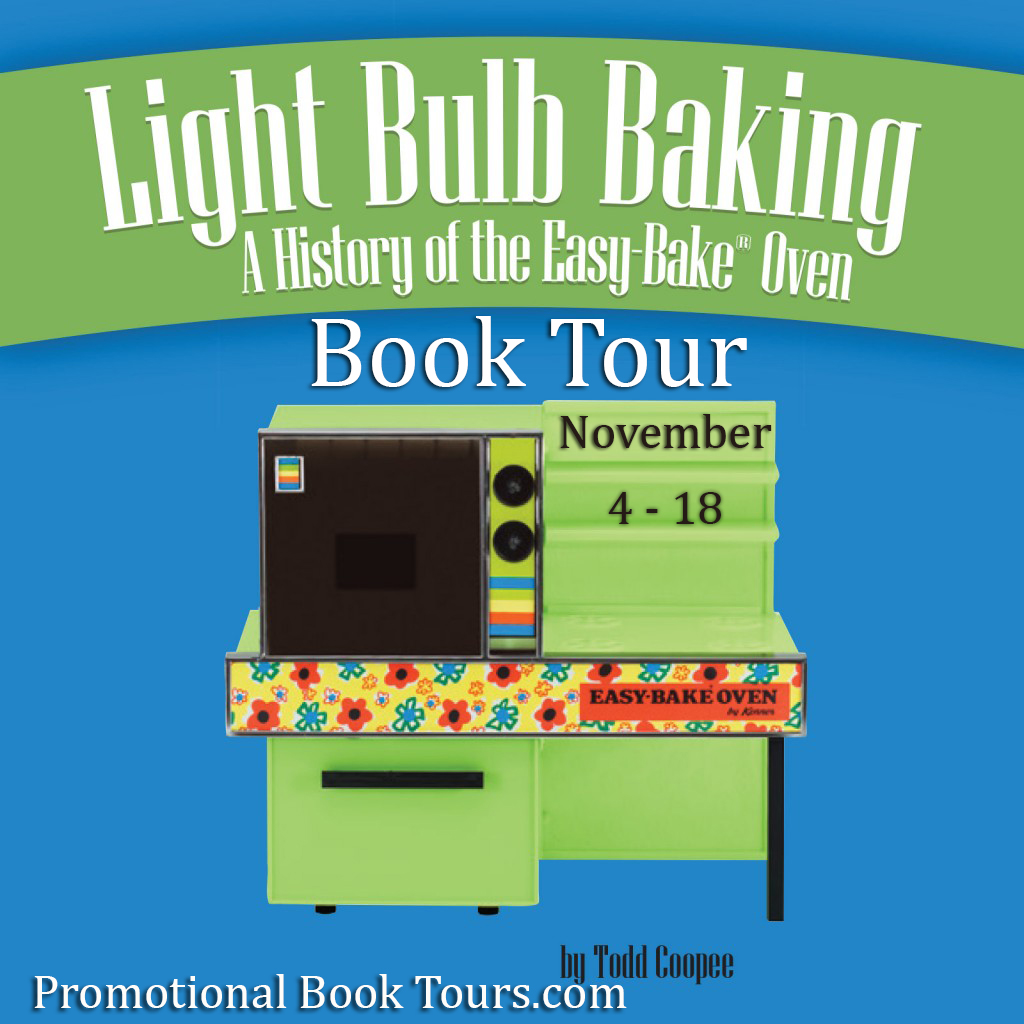 Light Bulb Baking: A History of the Easy-Bake Oven- Follow the Tour!