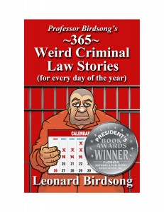 Professor Birdsong's 365: Weird Criminal Law Stories for Everyday of the Year Excerpt