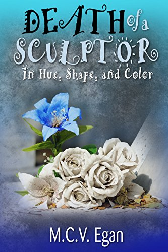 Death of a Sculptor in Hue, Shape and Color Book Blast