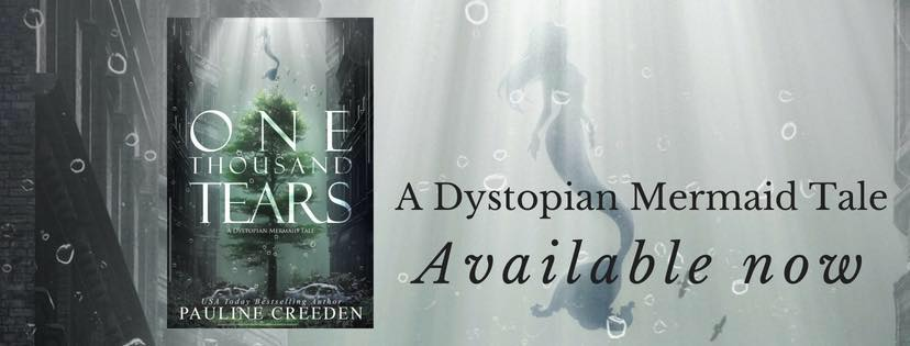 35329629 1824352247656146 3494118743275995136 n Love Dystopian Mermaid Tales? Check out One Thousand Tears by Pauline Creeden!