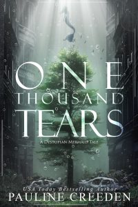 Pauline.Creeden.DDPM 451.ebook Love Dystopian Mermaid Tales? Check out One Thousand Tears by Pauline Creeden!