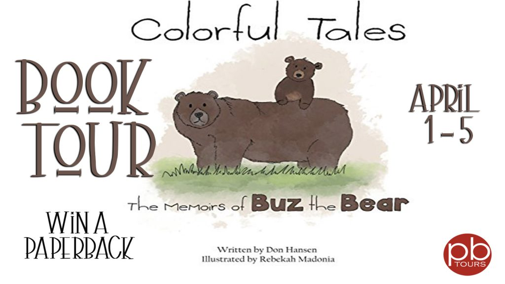 "Book Tour and Giveaway: ""Colorful Tales: The Memoirs of Buz the Bear"" by Don Hansen"