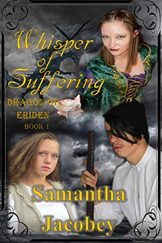 Don't Miss the Whisper of Suffering (Dragon of Eriden Book 1) $.99 Sale